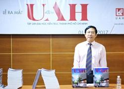 Đại học Kiến trúc TP.HCM ra mắt chuyên san nội bộ