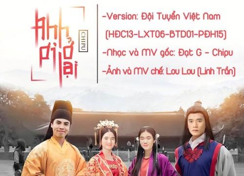 Cười ngất khi dàn 'nam thần' bóng đá Việt Nam nhập vai MV 'Anh ơi, ở lại' của Chipu